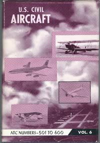 U.S. Civil Aircraft, Vol. 6 (ATC 501 - ATC 600)