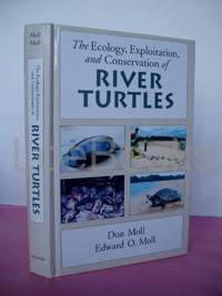 THE ECOLOGY, EXPLOITATION, AND CONSERVATION OF RIVER TURTLES