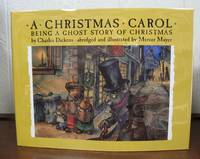 A CHRISTMAS CAROL.  Being a Ghost Story of Christmas.; Abridged and Illustrated by Mercer Mayer
