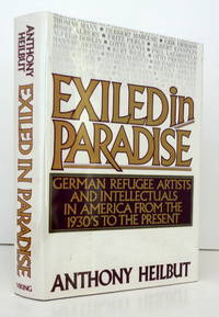 Exiled in Paradise: German Refugee Artists and Intellectuals in America from the 1930s to the Present