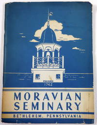 image of Moravian Seminary. Bethlehem, Pennsylvania, enters Its Third century of Educational Service. Two Hundred and Third Annual Session 1944-1945