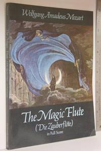 The magic flute: (Die Zauberflote): in full score
