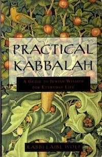 PRACTICAL KABBALAH; A Guide to Jewish Wisdom for Everyday Life by  Laibl Wolf - Paperback - 1999 - from By The Way Books and Biblio.com
