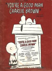"""Vocal Selections from this Broadway Musical, based on the comic strip """"Peanuts"""" by Charles M. Schulz.; Music and Lyrics by Clark Gesner"""
