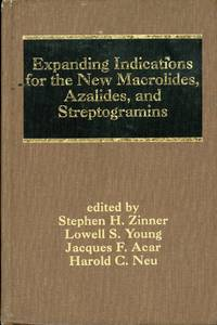 EXPANDING INDICATIONS FOR THE NEW MACROLIDES, AZALIDES, AND STREPTOGRAMINS