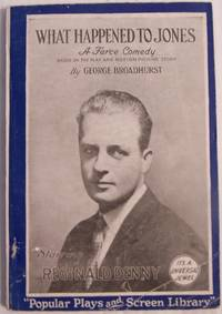 What Happened to Jones: a Farce Based on the Play and Motion Picture Story by  George Broadhurst - Paperback - 1926 - from Defunct Books and Biblio.com