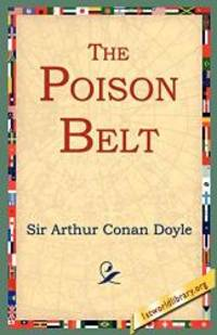 The Poison Belt by Arthur Conan Doyle - Paperback - 2004-09-01 - from Books Express and Biblio.com