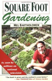 image of Square Foot Gardening: A New Way to Garden in Less Space with Less Work