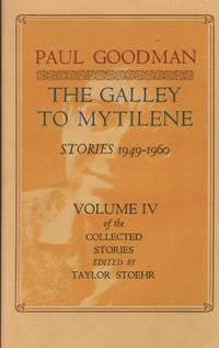 The Galley To Mytilene: Stories 1949-1960, Volume IV of the Collected Stories