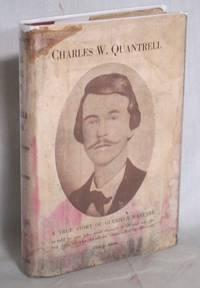 CHARLES W. QUANTRELL: A TRUE STORY OF GUERILLA WARFARE
