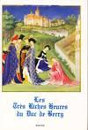 Les Tres Riches Heures du Duc de Berry (Petite Encylopedie de l'Art)