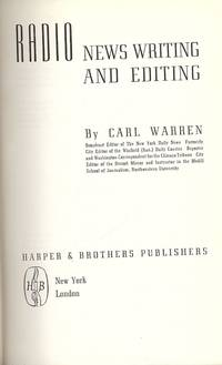 RADIO NEWS WRITING AND EDITING by  Carl WARREN - Hardcover - 1947 - from Antic Hay Books (SKU: 42462)