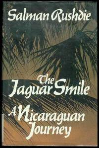 The Jaguar Smile: A Nicaraguan Journey by  Salman Rushdie - First American Edition - 1987 - from Bookmarc's and Biblio.com