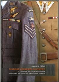 MUNDUR ZOLNIERZA POLSKIEGO  (POLISH MILITARY UNIFORMS 1919-2000s. THE COLLECTION OF THE CITY...