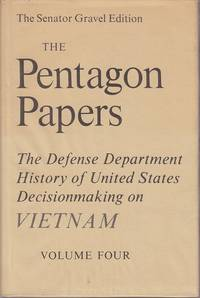 image of The Pentagon Papers.  The Defense Department History of United States Decisionmaking on Vietnam - Volume IV [Volume 4].  The Senator Gravel Edition