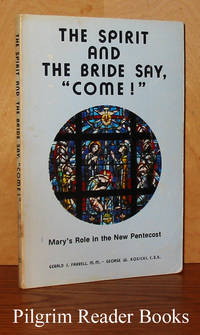 "The Spirit and the Bride Say, ""Come!"": Mary's Role in the New Pentecost."