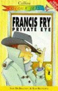Francis Fry, Private Eye (Colour Jets)