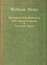 WILLIAM BLAKE.  Volume I.  ILLUSTRATIONS OF THE BOOK OF JOB.  With a General Introduction by Laurence Binyon