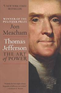 Thomas Jefferson: The Art of Power by  Jon Meacham - Paperback - 2013 - from Storbeck's (SKU: 608269)