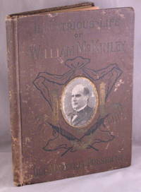 The Illustrious Life of William McKinley, Our Martyred President. SALESMAN'S SAMPLE.