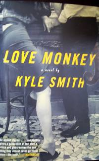 Love Monkey:A Novel by Kyle Smith (2004,Hardcover)SIGNED BY AUTHOR-FREE SHIPPING