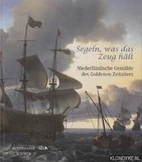 Segeln, Was Das Zeug Halt! Niederlandische Gemalde Des Goldenen Zeitalters