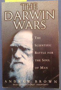 Darwin Wars, The: The Scientific Battle for the Soul of Man