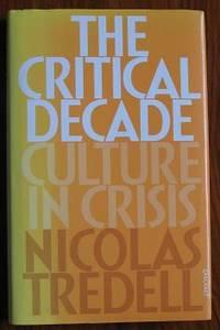 The Critical Decade: Culture in Crisis
