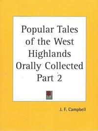 Popular Tales of the West Highlands Orally Collected, Part 2