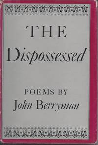 THE DISPOSSESSED by  John Berryman - Signed First Edition - 1948 - from Jett W. Whitehead Rare Books (ABAA) and Biblio.com
