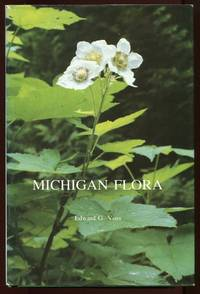 Michigan Flora: a guide to the identification and occurrence of the native and naturalized seed-plants of the state (3 Vols.)
