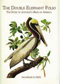 The Double Elephant Folio, The Story of Audubon's Birds of America
