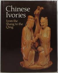 Chinese Ivories from the Shang to the Qing