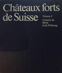 Chateaux forts de Suisse. Vol. 9