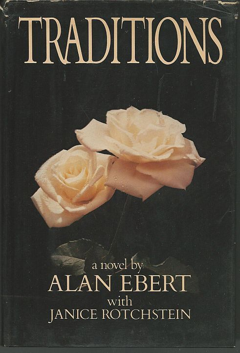 TRADITIONS A Novel, Ebert, Alan with Rotchstein, Janice