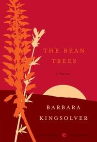 The Bean Trees : A Novel