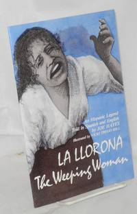 La llorona: the weeping woman; an Hispanic legend told in Spanish and English