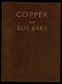 Copper for Bus-Bar Purposes by Copper Development Association - Hardcover - 1937 - from Lazy Letters Books (SKU: 072561)