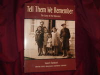 Tell Them We Remember. The Story of the Holocaust.