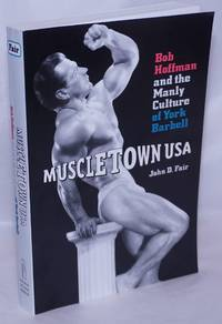 image of Muscletown USA: Bob Hoffman_the manly culture of York Barbell
