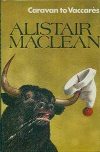 Caravan To Vaccares by  Alistair MacLean  - First  Edition  - 1970  - from Gilt Edge Books (SKU: A1951)