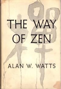 THE WAY OF ZEN by Watts, Alan W - 1957