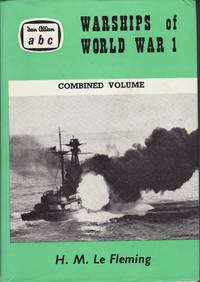 Warships of World War I: Combined Volume by Le Fleming, H.M - 1967