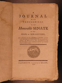 A journal of the proceedings of the Honorable Senate of the state of New-Hampshire: at a session of the General-Court, begun and holden at Portsmouth, by adjournment, on Wednesday the thirtieth day of November, one thousand seven hundred and ninety-one. by New Hampshire Senate - Paperback - 1792 - from Schilb Antiquarian Rare Books and Biblio.com