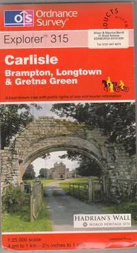 Carlisle, Brampton, Longtown and Gretna Green (Explorer Maps 315)