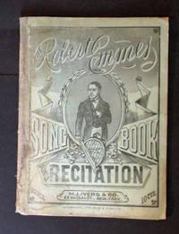 The Robert Emmet Song and Recitation Book: A Splendid Collection of Lyric Gems