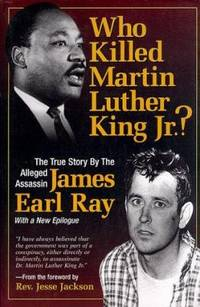 Who Killed Martin Luther King Jr.? : The True Story by the Alleged Assassin