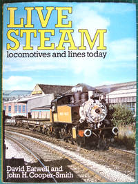 image of Live Steam: Locomotives and Lines Today