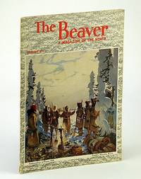 The Beaver, Magazine of the North, December 1952, Outfit 283 - James Burr Tyrrell  / With Sir William Butler on the Omineca