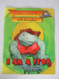 I Am A Frog, from the LifeStories for Kids(TM) Series